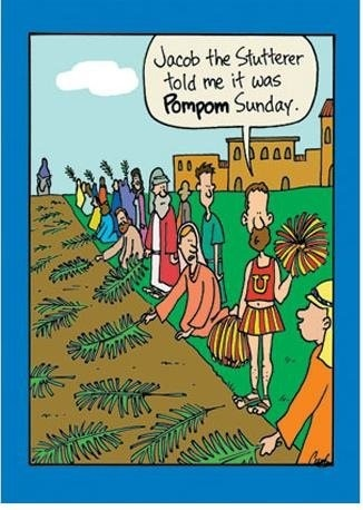 Palm Sunday Humor... poor stutter child ;p