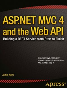 ASP.NET MVC 4 and the Web API free download by Jamie Kurtz ISBN: 9781430249771 with BooksBob. Fast and free eBooks download.  The post ASP.NET MVC 4 and the Web API Free Download appeared first on Booksbob.com.