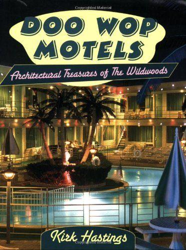 Doo Wop Motels: Architectural Treasures of the Wildwoods de Kirk Hastings http://www.amazon.fr/dp/0811733890/ref=cm_sw_r_pi_dp_HJA2ub0C4YGJV