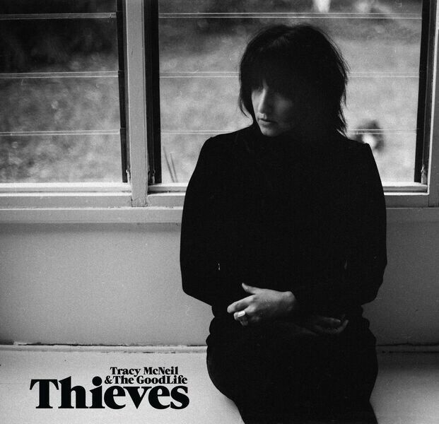 Thieves Tracey McNeil & The Good Life Out July 1 2016 There have been some great Australian releases this year. The bold and polished Before Darkness Comes A-Callin' by The Weeping Willows, Swe…
