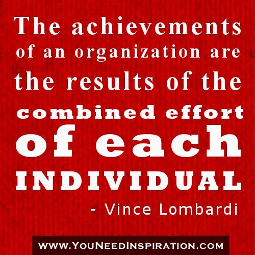 Image detail for -Copy of TEAMWORK QUOTES- The achievements of an organization are the ...
