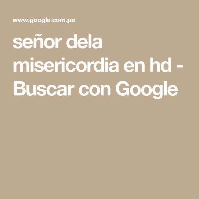 señor dela misericordia en hd - Buscar con Google