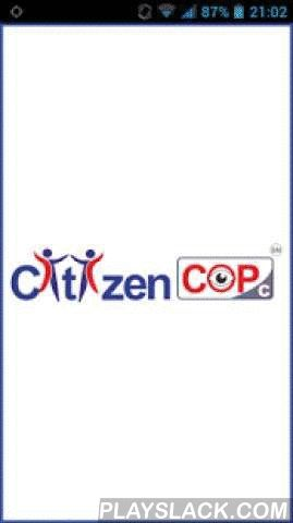 "CitizenCOP C  Android App - playslack.com ,  Are you concerned over the personal safety of your employees? Do your employees travel to and fro from office at odd hours? Or have you tried several women ""safety"" apps designed for corporate but couldn't get convincing results? Well, Citizen COP Corporate (Citizen COP C) is just the answer to all your concerns regarding safety at workplace. As an employer, it is your responsibility to make a safer zone around your workplace. Right from"