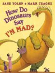 How Do Dinosaurs Say I'm Mad! by Jane Yolen