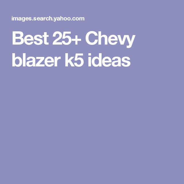 Best 25+ Chevy blazer k5 ideas