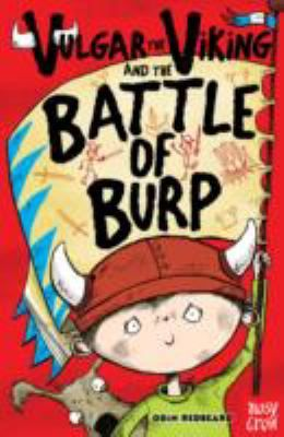 Vulgar the Viking and the Battle of the Burp / Odin Redbeard ; illustrated by Sarah Horne - click here to reserve a copy from Prospect Library
