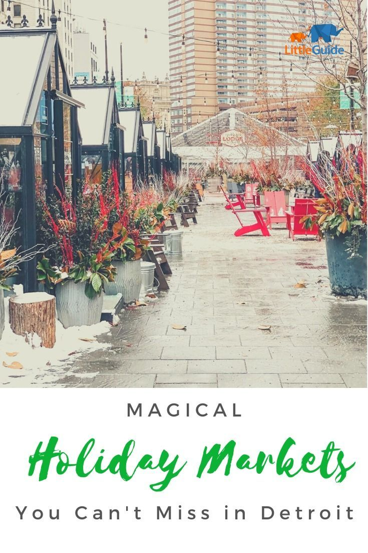 Detroit Christmas Market 2020 Amazing Things to Do + See at the Downtown Detroit Holiday Markets