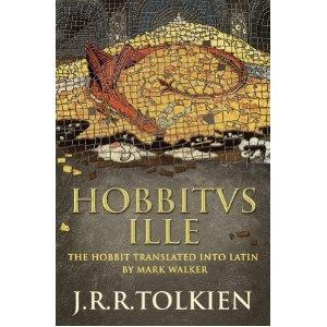 The Hobbit in Latin!   Hobbitus Ille: The Latin Hobbit (Latin and English Edition)