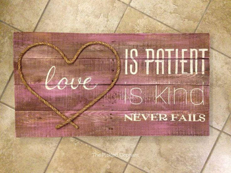 Love Is Patient Love Is Kind Love Never Fails Wood Sign