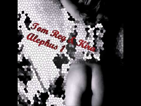 Tom Reg & Kira -  Alephus 1 [Mix]  Our New Album - To Order On iTunes !!! Happy X-Mas - cheers !!!