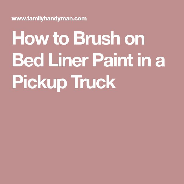 How to Brush on Bed Liner Paint in a Pickup Truck