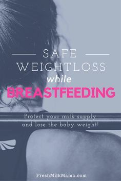Breastfeeding and weight loss diet. Breastfeeding weightloss is challenging but safe. Tips to lose weight while breastfeeding.