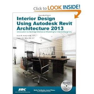 Interior Design Using Autodesk Revit Architecture 2013 Perfect Paperback