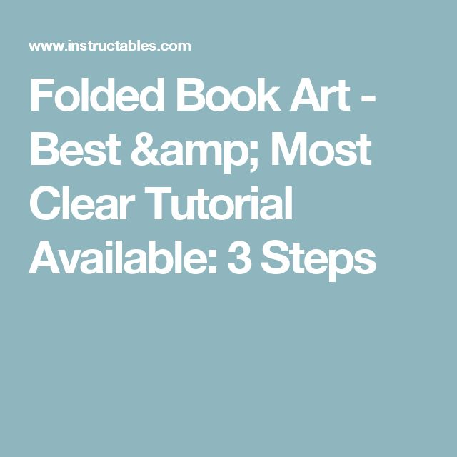 Folded Book Art - Best & Most Clear Tutorial Available: 3 Steps