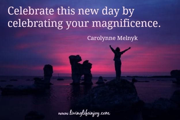 You are magnificent! Show the world the beauty that you are from the inside out!