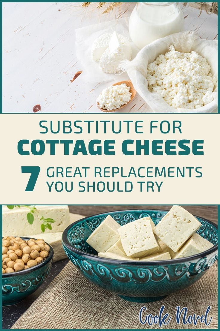 Substitute For Cottage Cheese 7 Great Replacements You Should Try Cottage Cheese Recipes Healthy Cottage Cheese Recipes Cottage Cheese