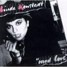 アルバム『Mad Love』リンダ・ロンシュタット