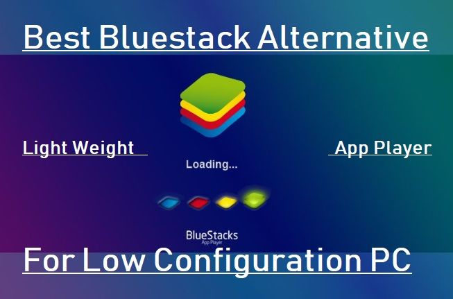 6 Best Free Bluestacks Alternative App Player For Windows And Mac