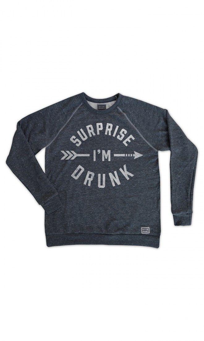 surprise I'm drunk pullover