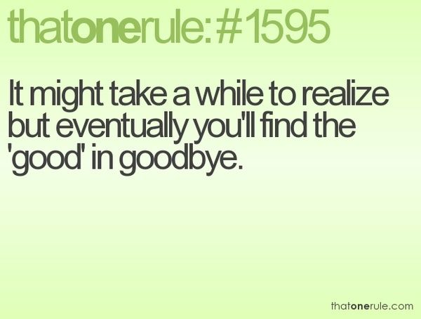 I can already see the good and how unhealthy our friendship was. It will be good for everyone in this goodbye