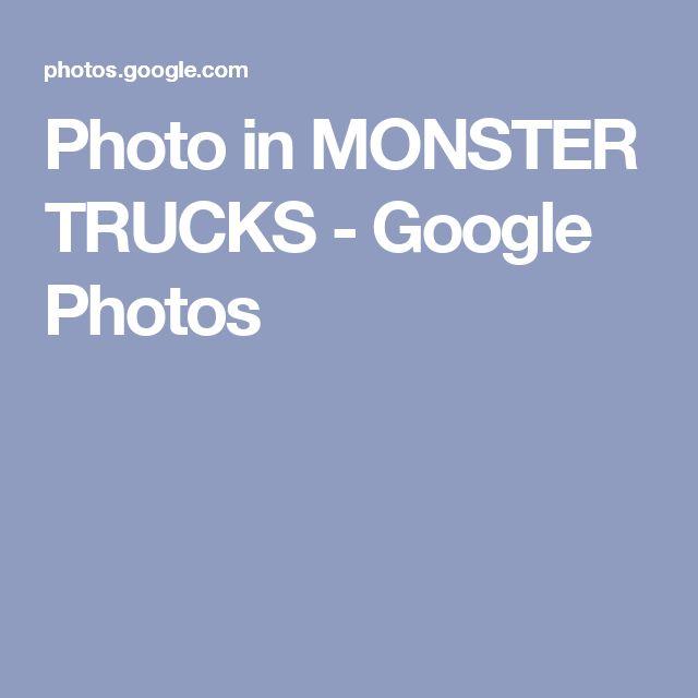 Photo in MONSTER TRUCKS - Google Photos