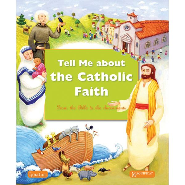 Kids will delight in the stories of the Bible in Tell Me About the Catholic Faith, From the Bible to the Sacraments. Online at Catholic book store Leaflet Missal.