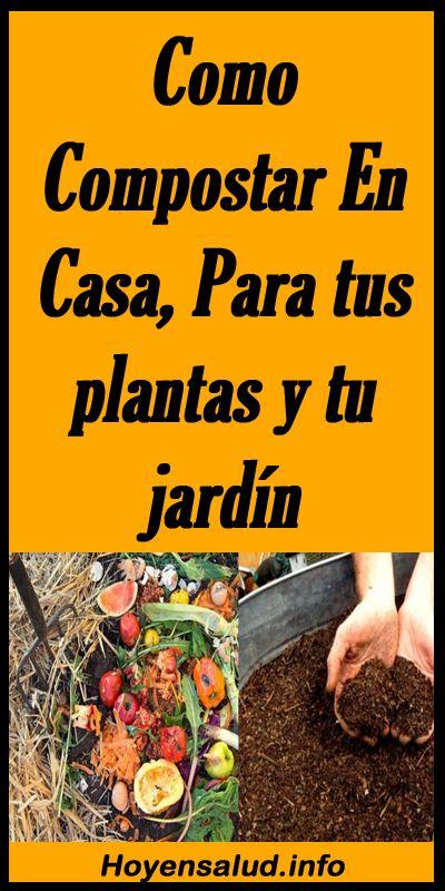 Como Compostar En Casa, Para tus plantas y tu jardín