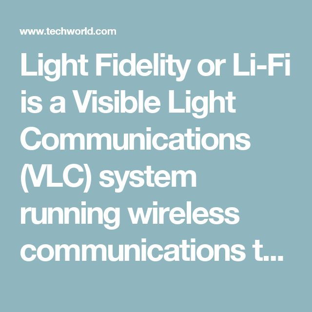 Light Fidelity or Li-Fi is a Visible Light Communications (VLC) system running wireless communications travelling at very high speeds.  Li-Fi uses common household LED (light emitting diodes) lightbulbs to enable data transfer, boasting speeds of up to 224 gigabits per second.  The term Li-Fi was coined by University of Edinburgh Professor Harald Haas during a TED Talk in 2011. Haas envisioned light bulbs that could act as wireless routers.