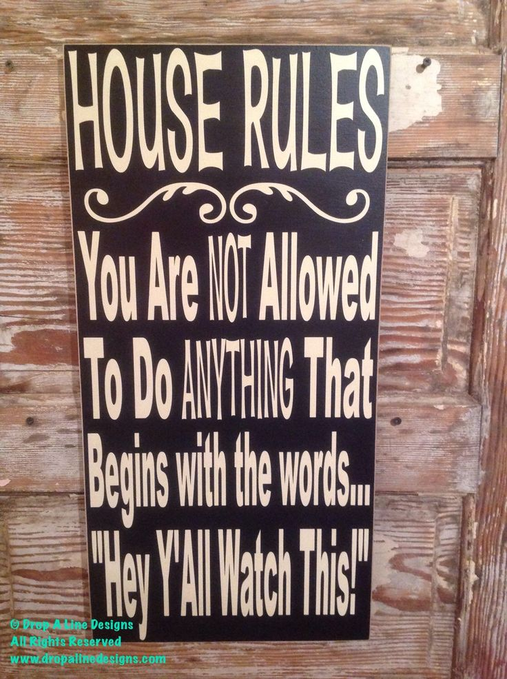 House Rules Sign 12 x 24 Wood Sign. Funny Sign by DropALineDesigns on Etsy https://www.etsy.com/listing/118360639/house-rules-sign-12-x-24-wood-sign-funny