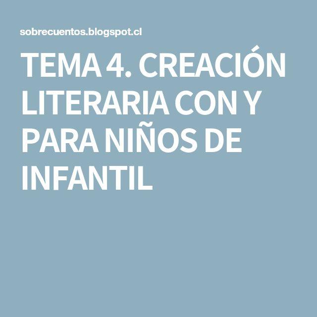 TEMA 4. CREACIÓN LITERARIA CON Y PARA NIÑOS DE INFANTIL