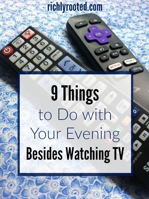 After a busy day I usually just want to veg in front of the TV. But there are better ways to spend an evening! Here are 9 things to try instead of watching Netflix.