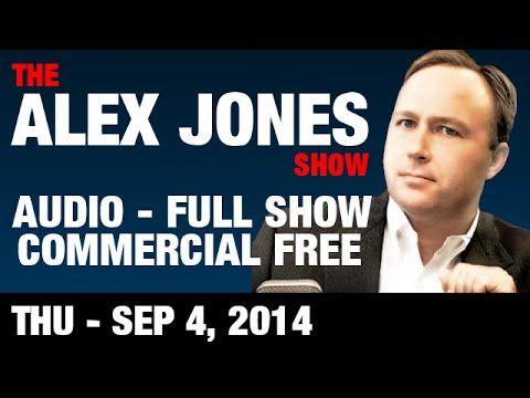 The Alex Jones Show(Commercial Free AUDIO) Thursday September 4 2014: Jo...