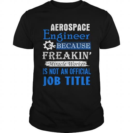 Make this awesome proud Aerospace engineer: Aerospace Engineer Job Title Shirt T-Shirt as a great gift for Aerospace engineers