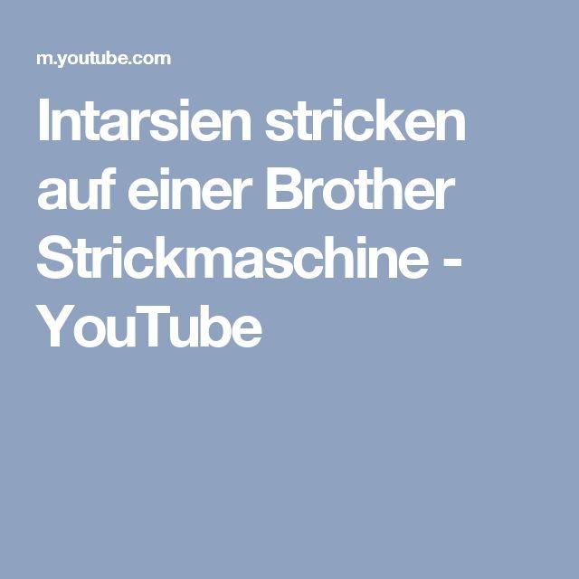 Intarsien Stricken Auf Einer Brother Strickmaschine Youtube