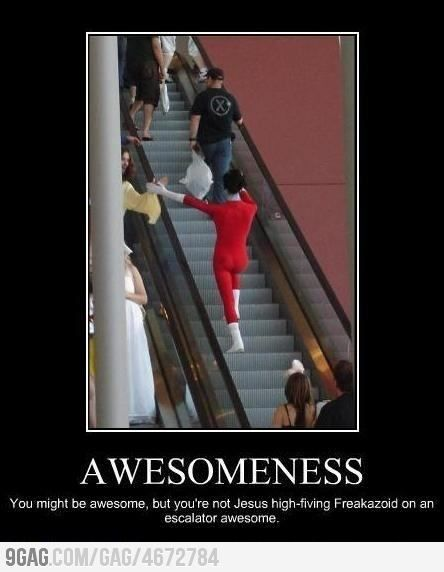 You might be awesome but not as much as this...: Funny Image, Funny Pics, Funny Shit, Funny Pictures, Demotivational Posters, Funny Quotes, Funny Stuff, Funny Photo, Be Awesome