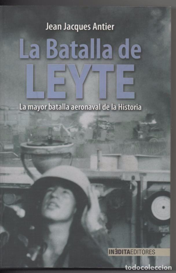 LA BATALLA DE LEYTE, JEAN JACQUES ANTIER 1ª APARICIÓN DE LOS KAMIKAZE JAPONESES  2ª GUERRA MUNDIAL