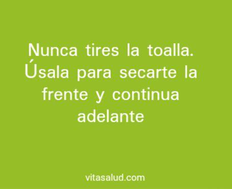 Feliz viernes!! Ya sabes... la toalla para quitarte el sudor! Más frases motivacionales en http://www.vitasalud.com/frase-del-dia/