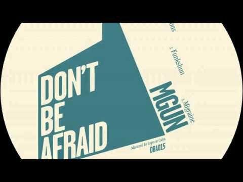 02 MGUN - Funkshun [Don't Be Afraid]