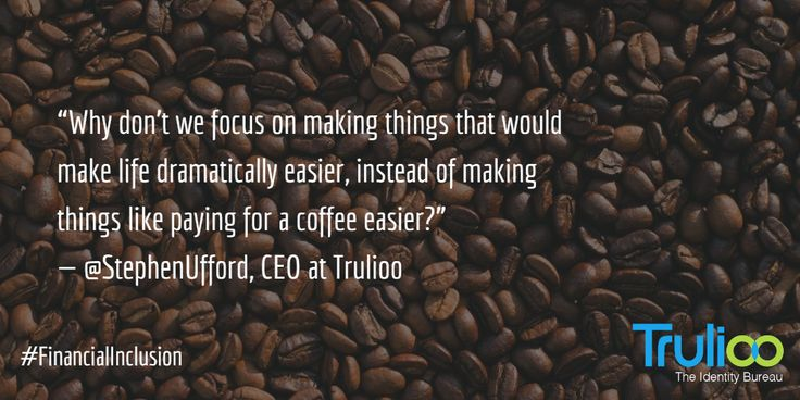 State of Identity Podcast Ep. 1: Human impact of #fintech ft. Stephen Ufford, Trulioo CEO #financialinclusion #regtech