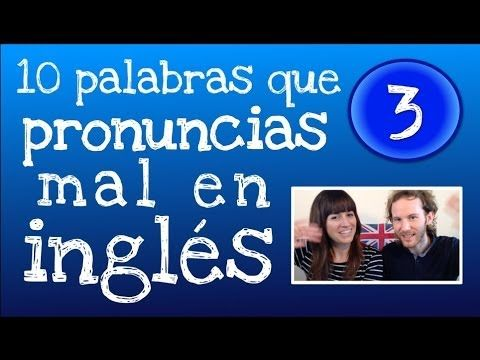 10 palabras más que pronuncias mal en inglés