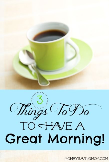 3 Things to Do To Have a Great Morning
