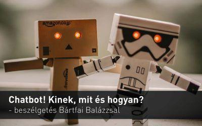 Chatbot! Kinek, mit és hogyan érdemes? – beszélgetés Bártfai Balázzsal #design, #chatbot, #infoartnet, #cegarculat, #tartalommarketing