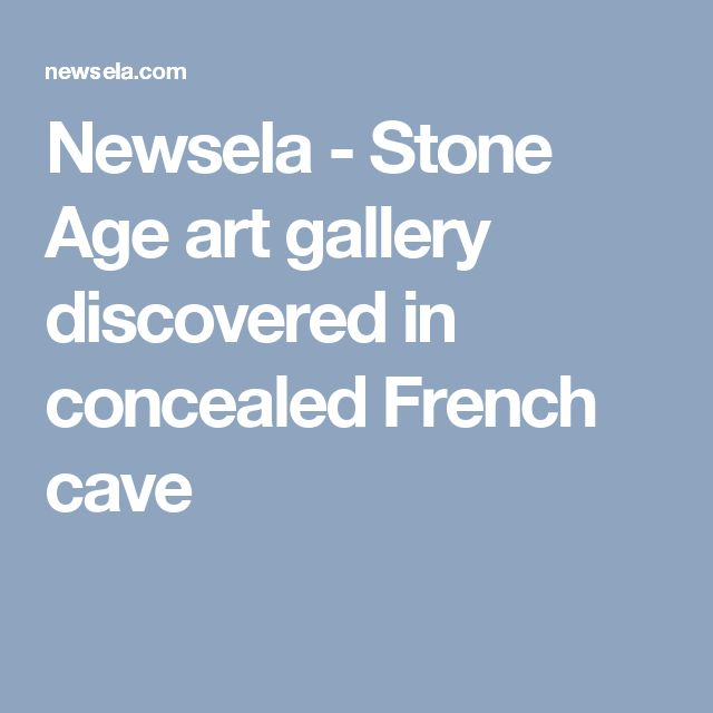 Newsela - Stone Age art gallery discovered in concealed French cave