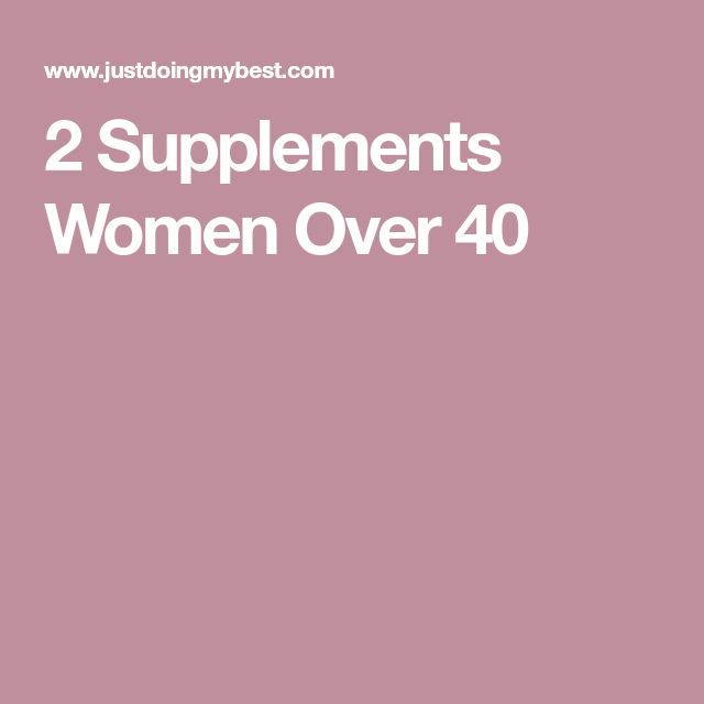 2 Supplements Women Over 40