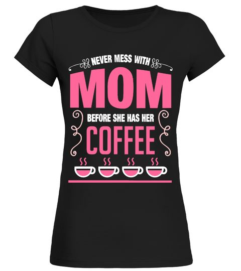 # Never Mess With Mom Before Coffee .  Limited Time Only - Ending Soon!Guaranteed safe and secure checkout via:PAYPAL   VISA   MASTERCARD   AMEX   DISCOVEREXTRA DISCOUNT :Order2 or moreandsave lots of moneyon shipping!Make a perfect gift for your fr https://www.fanprint.com/stores/american-dad?ref=5750