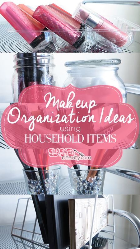 Makeup Organization Ideas using Household Items | Slashed Beauty   - these ideas will definitely get you looking around the house for things you can re-purpose!