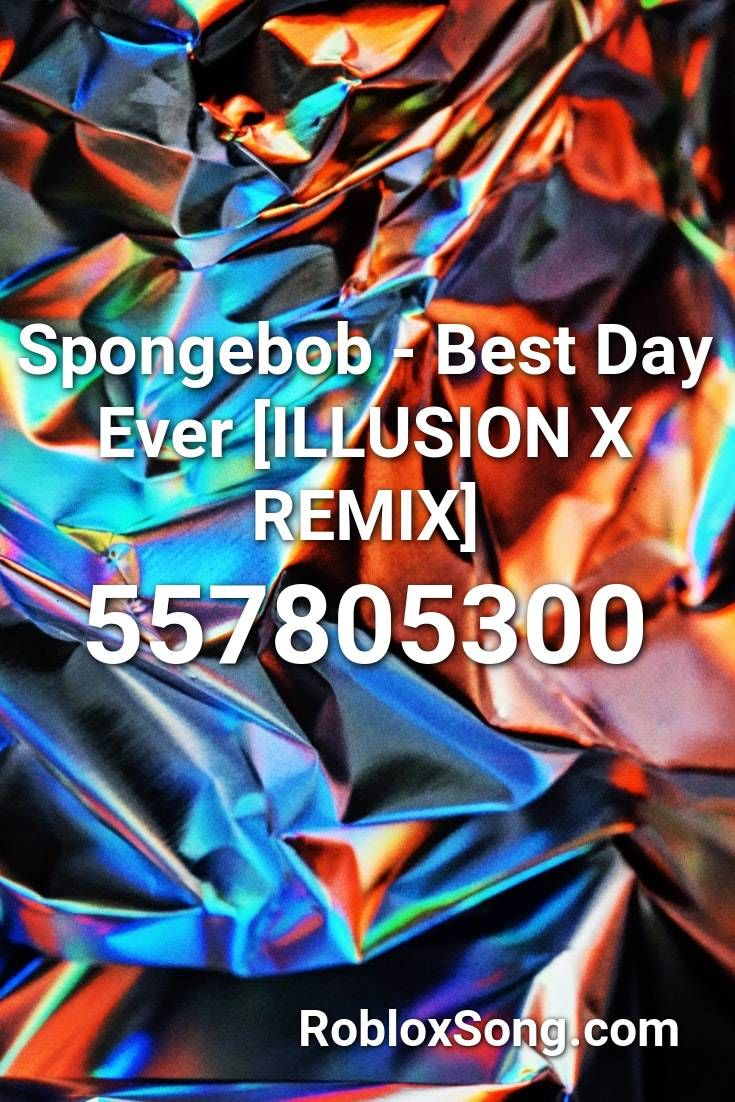 Spongebob Remix Roblox Id Code Pin By Robloxsong On Roblox Music Codes In 2020 Roblox Best Day Ever Illusions