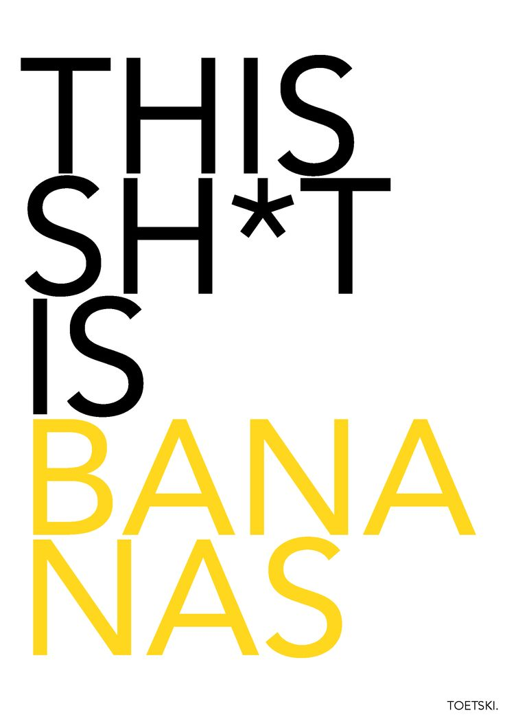 gwen stefani- everytime I see a banana I sing this song.
