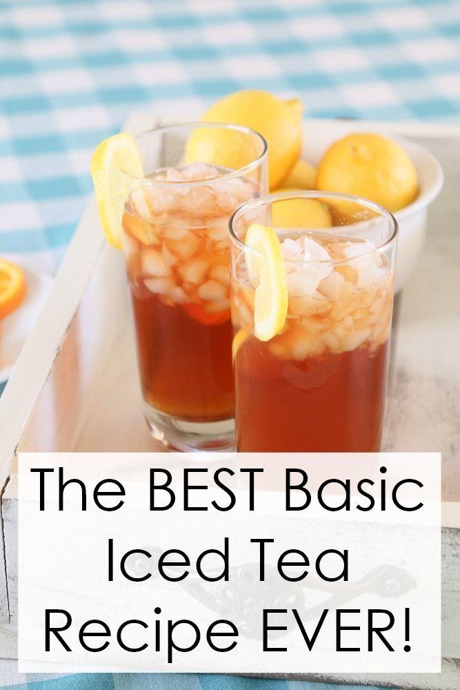Basic Iced Tea Recipe Tea Recipes Food Recipes Best Iced Tea