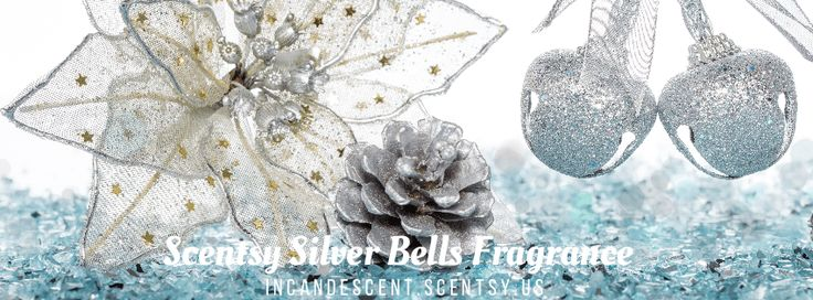 SILVER BELLS SCENTSY FRAGRANCE | Scentsy® Buy Online | Scentsy Warmers and Scents | Incandescent.Scentsy.us